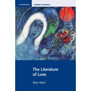 Cambridge Contexts in Literature: The Literature of Love (Paperback)