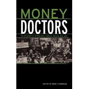 Routledge International Studies in Money and Banking: Money Doctors: The Experience of International Finanacial Advising 1850-2000 (Hardcover)