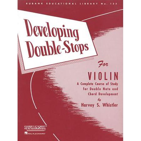 - Developing Double-Stops for Violin : A Complete Course of Study for Double Note and Chord Development