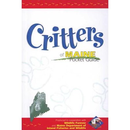 Critters of Maine Pocket Guide : Produced in Cooperation with Wildlife Forever