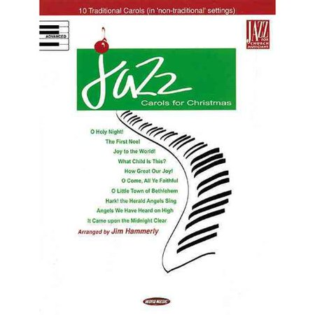 Jazz Carols for Christmas: 10 Traditional Carols in 'non-traditional' Settings