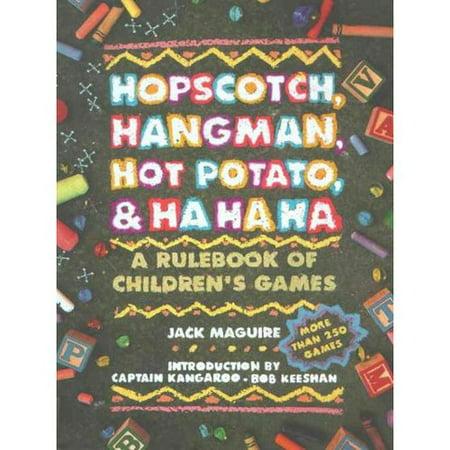 Hopscotch  Hangman  Hot Potato  And Ha  Ha  Ha  A Rulebook Of Childrens Games