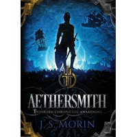 Twinborn Chronicles: Aethersmith (Hardcover)
