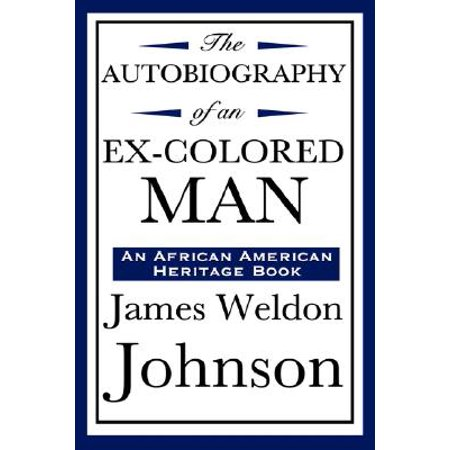 The Autobiography of an Ex-Colored Man (an African American Heritage