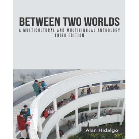 Between Two Worlds: A Multicultural and Multilingual Anthology Third Edition