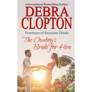 Cowboys of Ransom Creek: The Cowboy's Bride for Hire (Paperback)