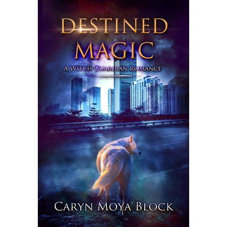 Destined Magic, A Witch Guardian Romance - eBook