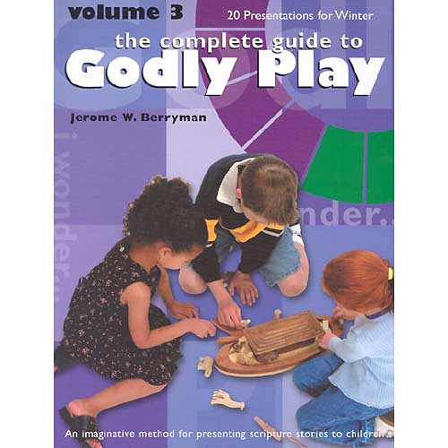 The Complete Guide To Godly Play: 20 Presentations for Winter