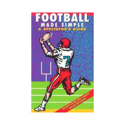 Football Made Simple: A Spectator's Guide