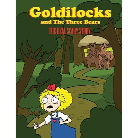 Goldilocks and the Three Bears : The Real Scary Story (Real Scary Halloween Stories)