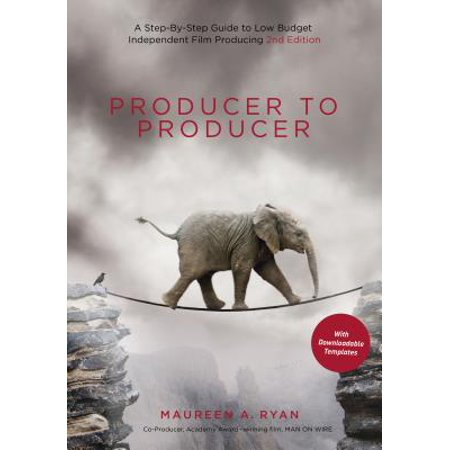 Producer Film (Producer to Producer : A Step-By-Step Guide to Low-Budget Independent Film Producing)