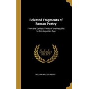 Selected Fragments of Roman Poetry: From the Earliest Times of the Republic to the Augustan Age Hardcover