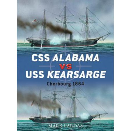 Uss Alabama Submarine (CSS Alabama vs USS Kearsarge - eBook)