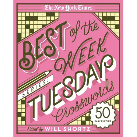 The New York Times Best of the Week Series: Tuesday Crosswords : 50 Easy