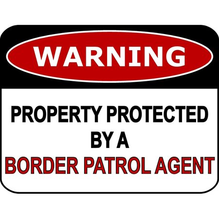 PCSCP Warning Property Protected By A Border Patrol Agent 11 inch by 9.5 inch Laminated Funny Sign