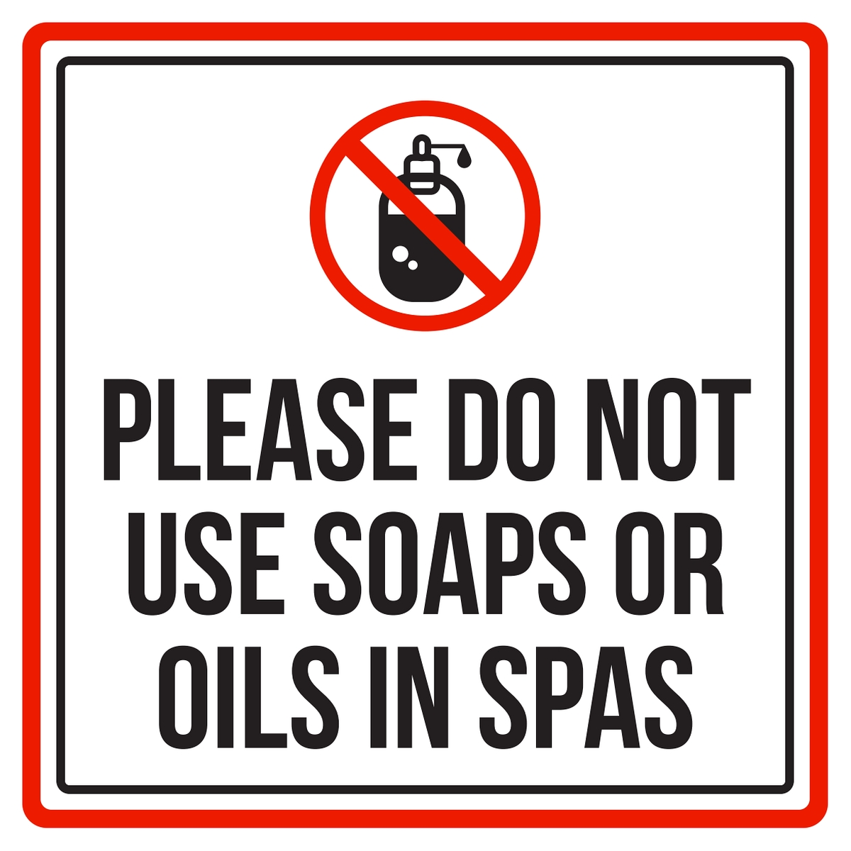 Please Do Not Use Soaps Or Oils In Spas Pool Warning Square Sign - Inch, 12x12
