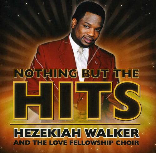 Nothing But The Hits: Hezekiah Walker & Love Fellowship Crusade Choir