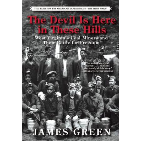 The Devil Is Here in These Hills : West Virginia's Coal Miners and Their Battle for Freedom](Party City West Hills)