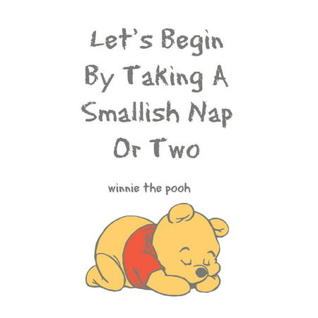 Lets Begin By Taking A Smallish Nap Or Two Winnie The Pooh Quote Baby Nursery Room Kid Childrens Girl Boy Picture Art Mural Custom Wall Decal Vinyl Sticker 12 Inches - Boy Baby Room Ideas