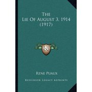 The Lie of August 3, 1914 (1917) Paperback