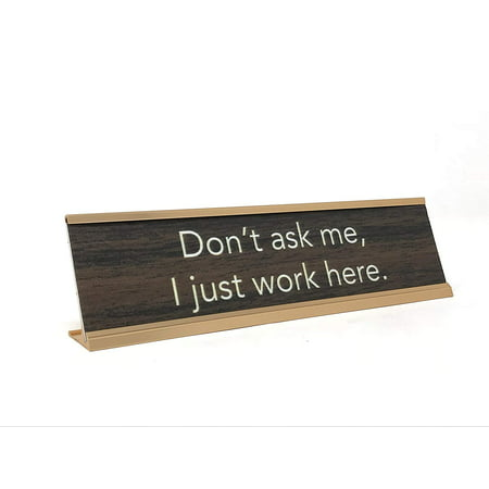 Aahs Engraving Novelty Desk Sign Don't Ask Me, I Just Work Here, (Brown/Gold)](Just Married Sign)