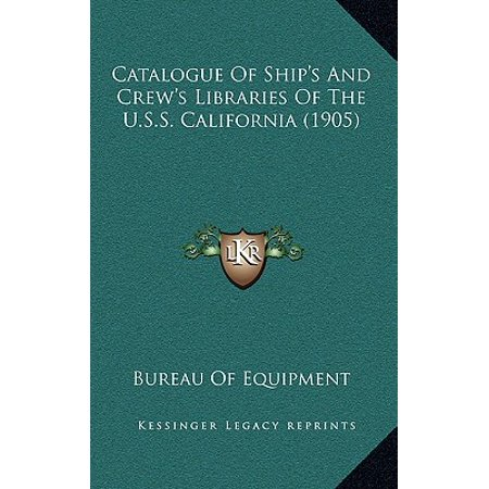 Catalogue of Ship's and Crew's Libraries of the U.S.S. California - Catalogue Shops