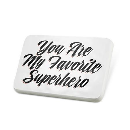 Porcelein Pin Vintage Lettering You Are My Favorite Superhero Lapel Badge – NEONBLOND
