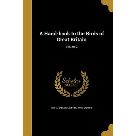 A Hand-Book to the Birds of Great Britain; Volume