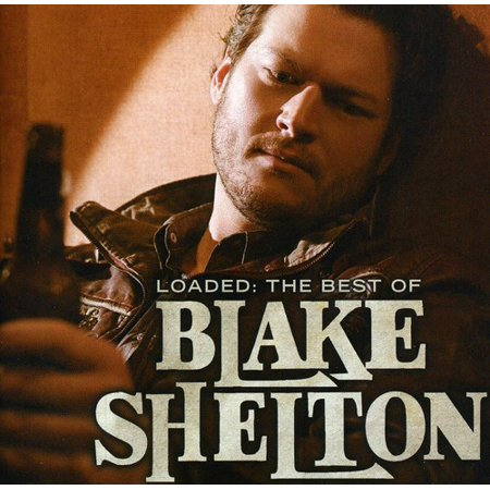 Loaded: The Best of Blake Shelton (CD) (Best T Disc Flavors)
