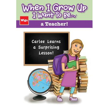 When I Grow Up I Want to Be...a Teacher! : Carlee Learns a Surprising