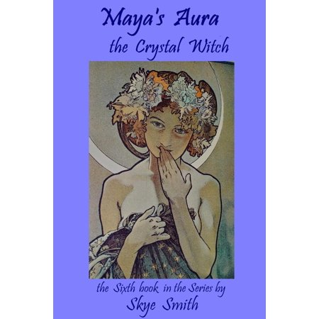 Maya's Aura: The Crystal Witch - eBook (Witch With Crystal Ball)