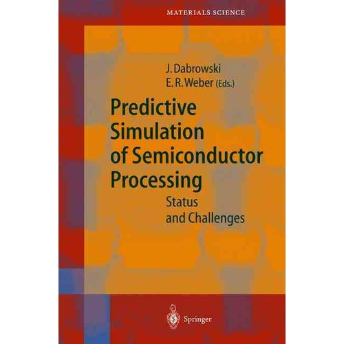 Predictive Simulation of Semiconductor Processing: Status and Challenges