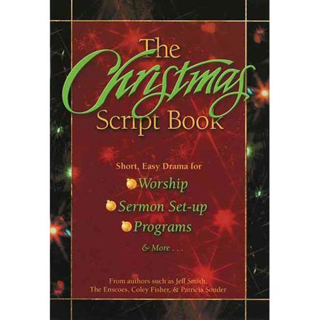 The Christmas Script Book: Short, Easy Drama for Worship, Sermon Set-Up, Programs & More