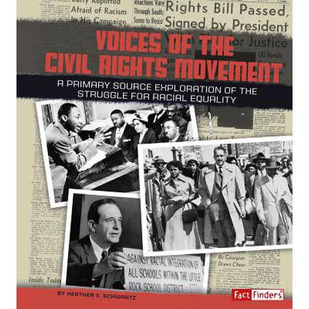 Voices of the Civil Rights Movement : A Primary Source Exploration of the Struggle for Racial