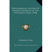 Developmental History of Primary Segments of the Vertebrate Head (1900)
