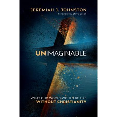 Unimaginable : What Our World Would Be Like Without - Halloween Christianity
