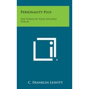 Personality Plus : The Power of Your Invisible Forces