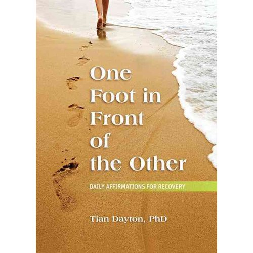 One Foot in Front of the Other: Daily Affirmations for Recovery