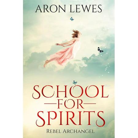 School for Spirits: Rebel Archangel - eBook](School Spirit Items Cheap)