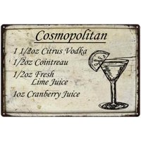 Cosmopolitan...Ingredients Drink Cocktail Bar Metal Sign 12x18 2180008072