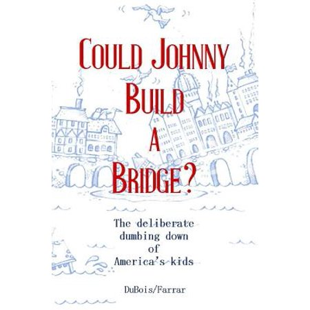 Build Bridges - Could Johnny Build a Bridge? (Paperback)