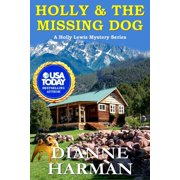 Holly Lewis Mystery: Holly and The Missing Dog: A Holly Lewis Mystery (Paperback)