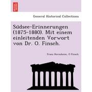 Su Dsee-Erinnerungen (1875-1880). Mit Einem Einleitenden Vorwort Von Dr. O. Finsch.