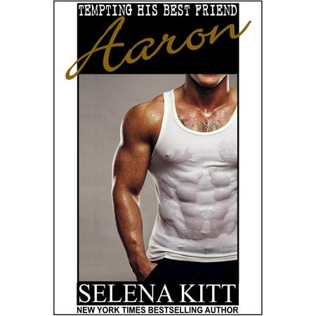 Tempting His Best Friend: Aaron - eBook