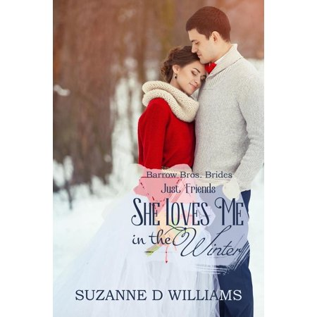 She Loves Me In The Winter (Just Friends) - eBook (She Says She Loves Me Kendrick Lamar)