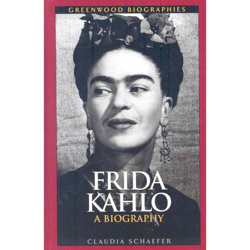 Frida Kahlo : A Biography