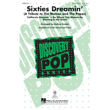 Hal Leonard Sixties Dreamin  A Tribute To The Mamas And The Papas  3 Part Mixed Arranged By Audrey Snyder