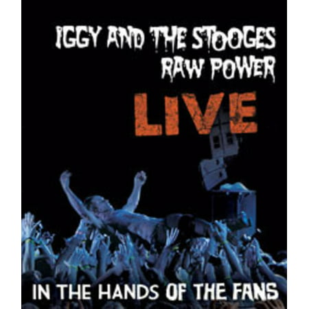 Iggy And The Stooges  Raw Power Live  In The Hands Of The Fans  Blu Ray