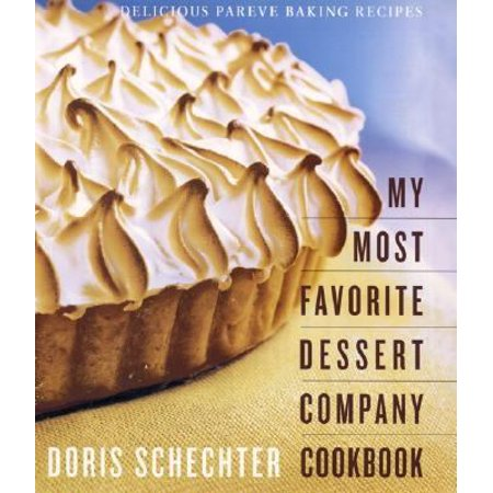 My Most Favorite Dessert Company Cookbook: Delicious Pareve Baking
