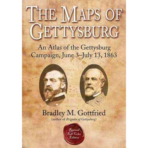 The Maps of Gettysburg: An Atlas of the Gettsburg Campaign, June 3-july 13, 1863